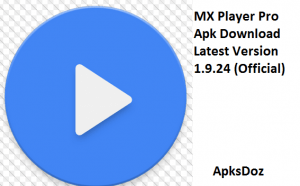 MX Player Pro Apk Download Latest Version 1.9.24 (Official)