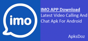 IMO APP Download Latest | IMO free Video Calling And Chat Apk