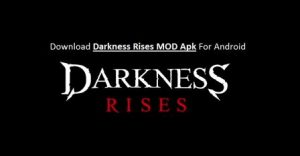Darkness Rises MOD Apk Download Latest V1.2.0 For Android(Unlimited)