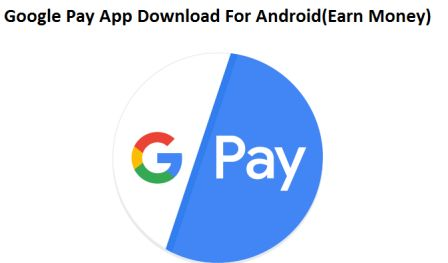 Google Pay App-Download New Payment App By Google(Earn Money)